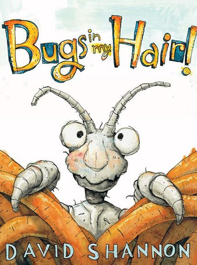 "Book of the year, third through fourth grade: ""Bugs in My Hair!"" by David Shannon"